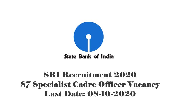 SBI Recruitment 2020 : Apply For 87 Specialist Cadre Officer Vacancy. Last Date: 08-10-2020
