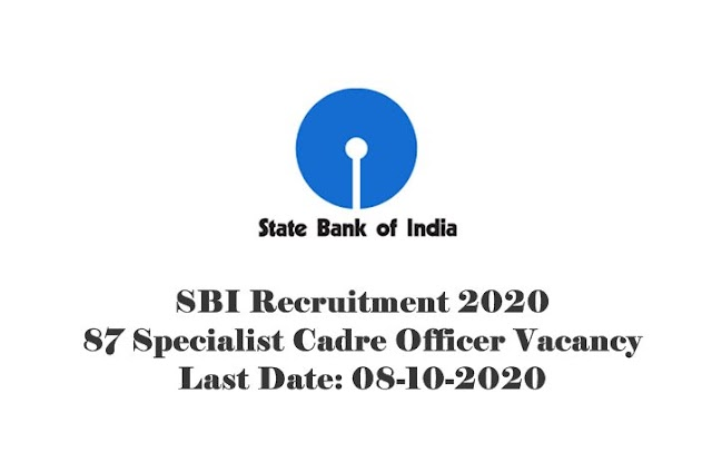SBI Recruitment 2020 : Apply Online For 87 Specialist Cadre Officer Vacancy. Last Date: 08-10-2020