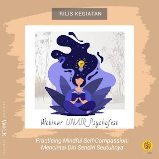 (Webinar) Practicing Mindful Self-Compassion: Mencintai Diri Sendiri Seutuhnya - UNAIR Psychofest