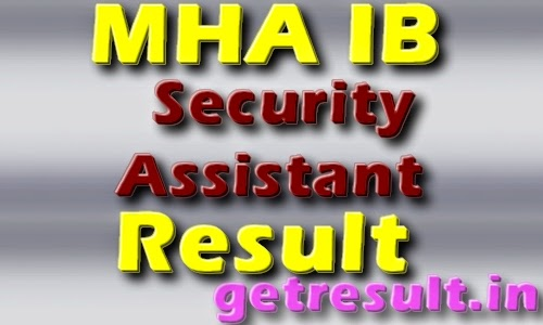 MHA IB Security Assistant Results 2014 Check Merit List