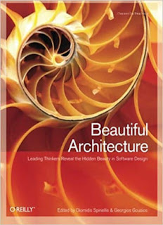 Beautiful Architecture: Leading Thinkers Reveal The Hidden Beauty In Software Design 1st Edition