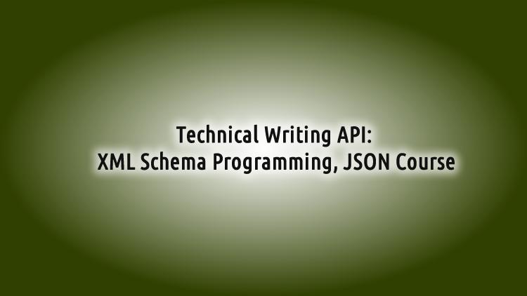 Technical Writing API: XML Schema Programming, JSON Training - Udemy coupon