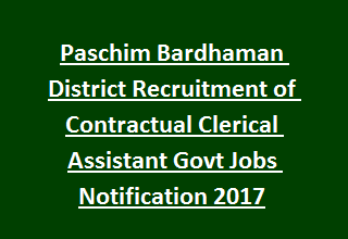 Paschim Bardhaman District Recruitment of Contractual Clerical Assistant Govt Jobs Notification 2017