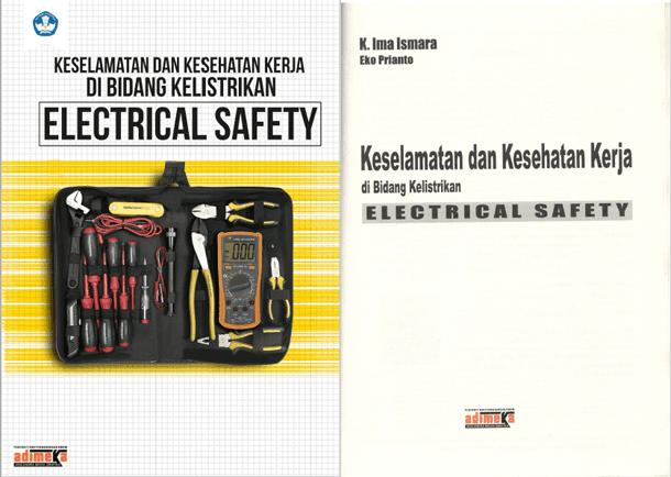 Buku Keselamatan dan Kesehatan Kerja di Bidang Kelistrikan (Electrical Safety)