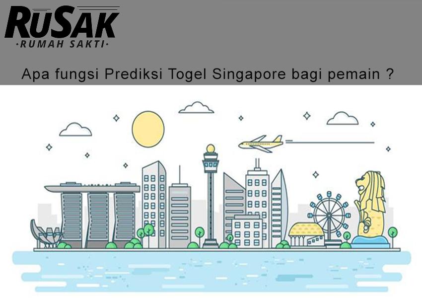 Apa fungsi Prediksi Togel Singapore bagi pemain ?