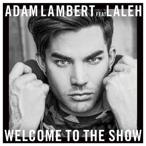 Adam Lambert - Welcome to the Show (feat. Laleh) - Single Cover