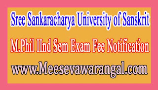 Sree Sankaracharya University of Sanskrit M.Phil IInd Sem Exam Fee Notification