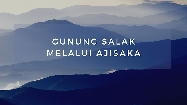 Jalur Pendakian Gunung Salak Via Ajisaka