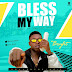 F! MUSIC: Bless My Way - Bryht | @FoshoENT_Radio