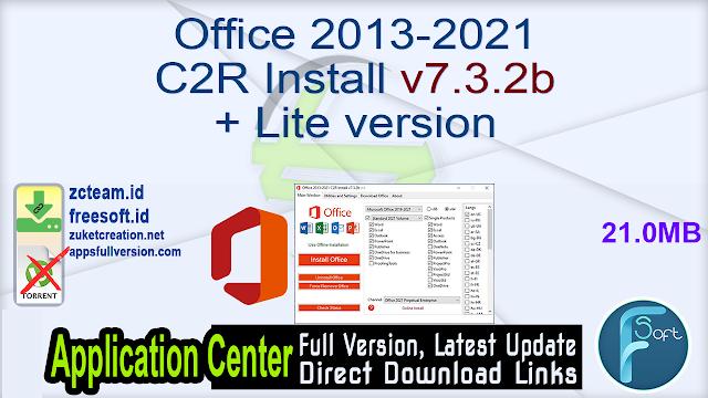 Office 2013-2021 C2R Install v7.3.2b + Lite version