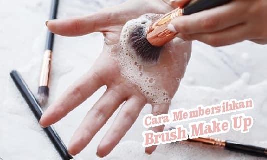 Cara Membersihkan Brush Make up
