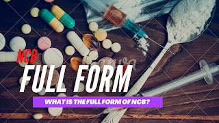 What Is The Full Form Of NCB?