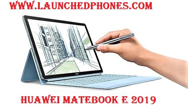 Huawei Matebook E 2019 Latest Laptop Launched