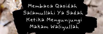 Membaca Qasidah Salamullahi Ya Sadah Ketika Mengunjungi Makam Waliyullah