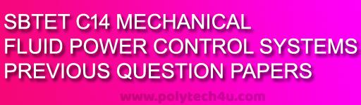 505-FLUID POWER CONTROL SYSTEM PREVIOUS QUESTION PAPERS C14-SBTETAP