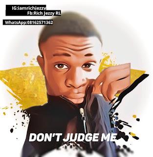 rich jezzy don't judge me