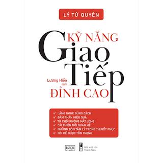Kỹ Năng Giao Tiếp Đỉnh Cao Kỹ Năng Giao Tiếp Đỉnh Cao ebook PDF-EPUB-AWZ3-PRC-MOBI