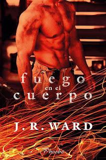 Fuego en el cuerpo   Bomberos #1   J.R. Ward