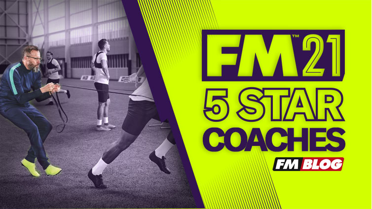 Football Manager 2021 - 5 Star Coaches | FM21