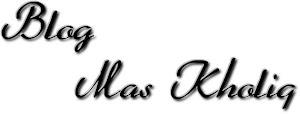 Blog Mas Kholiq