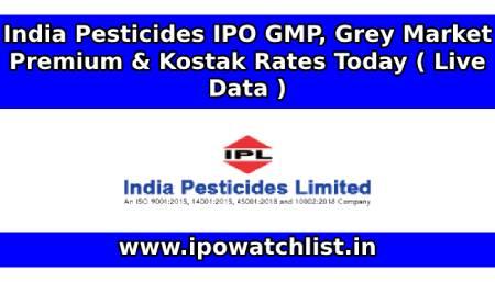India Pesticides IPO GMP, Grey Market Premium & Kostak Rates Today ( Live Data )