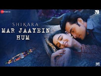 Mar Jaayein Hum Lyrics – Shikara | Papon x Shradha
