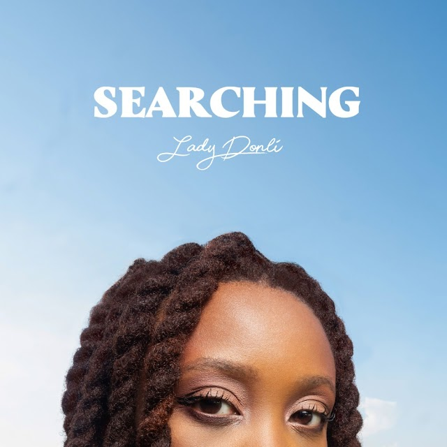 DOWNLOAD MP3: Lady Donli – SearchingDOWNLOAD: Lady Donli – Searching