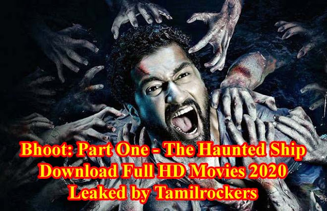 Bhoot: Part One - The Haunted Ship Download Full HD Movies 2020 Leaked by Tamilrockers
