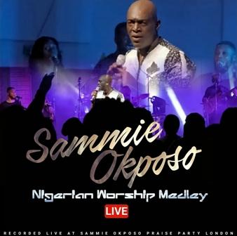 Sammie Okposo Releases - 'Nigerian Worship Medley' (Live Visuals) || @sammieokposo