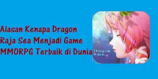 Alasan Kenapa Dragon Raja Sea Menjadi Game MMORPG Terbaik di Dunia