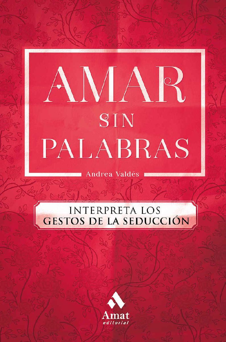 Amar sin palabras – Andrea Valdés Saavedra