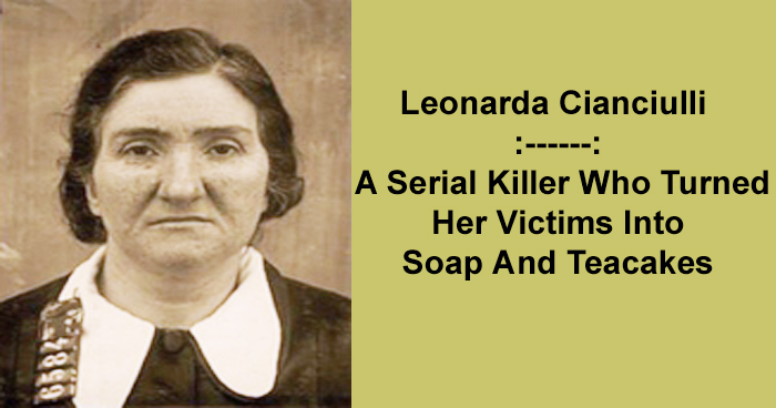 Leonarda Cianciulli ー A Serial Killer Who Turned Her Victims Into Soap And Teacakes