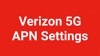 Verizon  5G Lte APN Settings