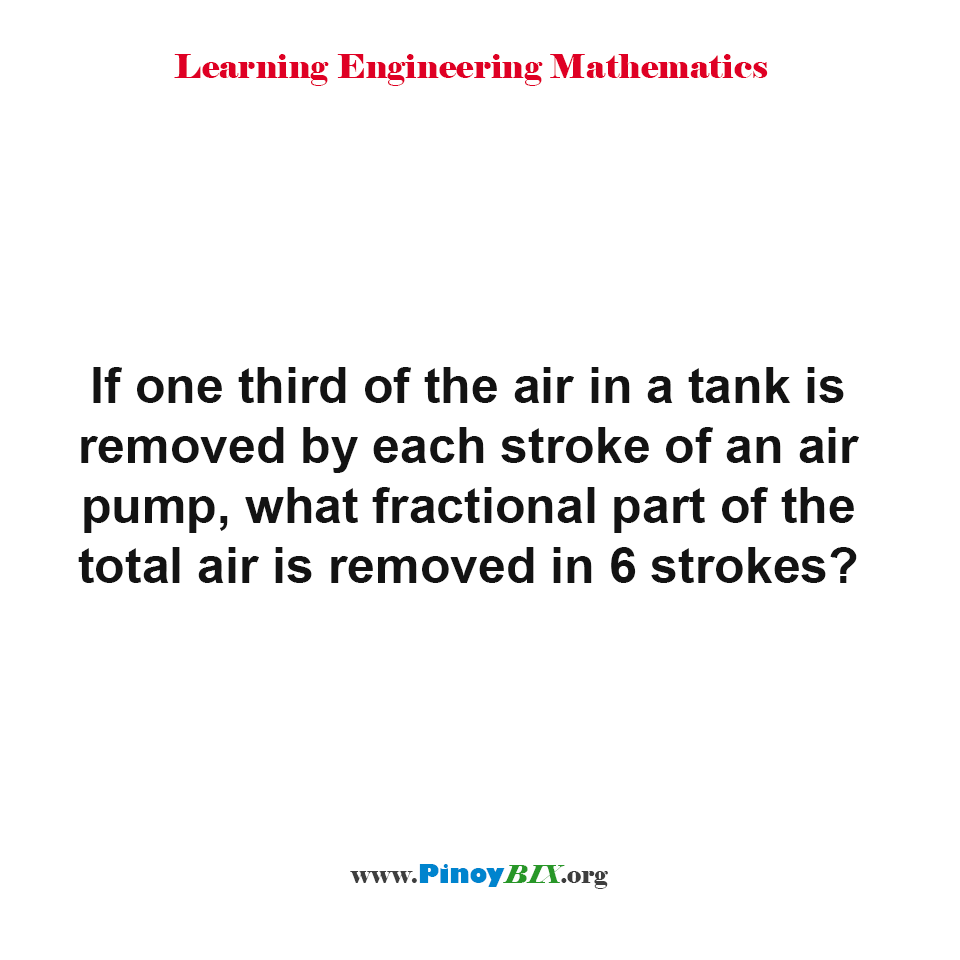 What fractional part of the total air is removed in 6 strokes?