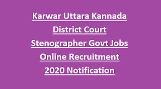 Karwar Uttara Kannada District Court Stenographer Govt Jobs Online Recruitment 2020 Notification