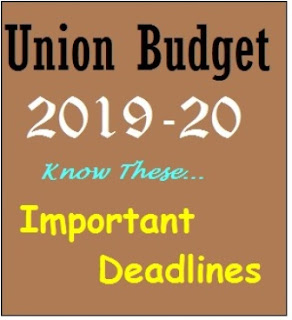 Union Budget 2019-20: Important Deadlines Fixed to Achieve