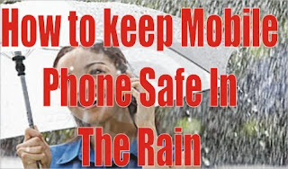 How to keep Mobile Phone Safe In The Rain