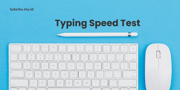 3 Situs Untuk Mengecek Seberapa Cepat Kamu Mengetik -  Typing Test Speed