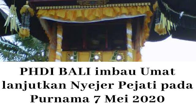 Purnama, 7 Mei Besok, PHDI Himbau Umat Untuk Nyejer Pejati Lagi