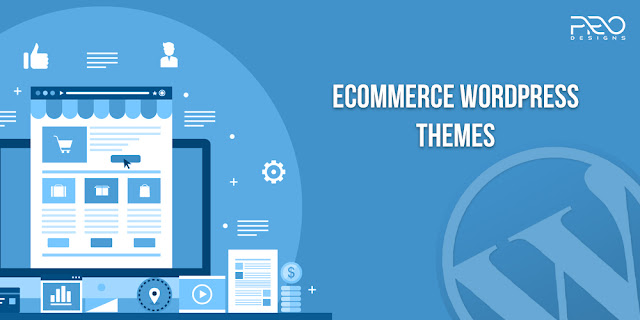 8 Major Reasons for Choosing eCommerce WordPress themes for your Website