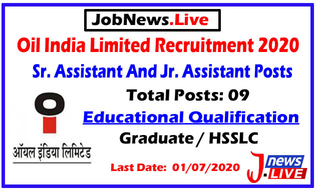 Oil India Limited Recruitment 2020: Apply Online For 9 Sr. Assistant And Jr. Assistant Posts
