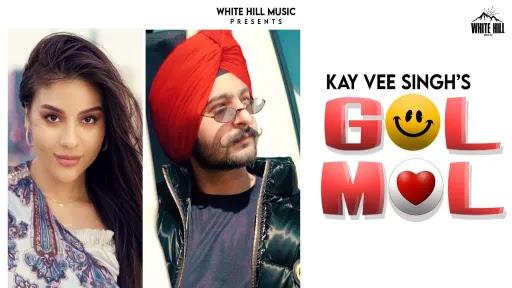 Gol Mol Lyrics | Kay Vee Singh