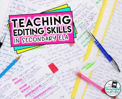 Teaching Editing Skills in the Secondary ELA Classroom