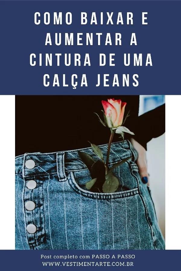 Como baixar e alargar a cintura (ou cós) de uma calça jeans