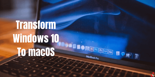 How To Make Windows 10 look like macOS(Step by Step Tutorial)