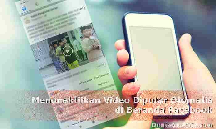 Mematikan video putar otomatis di beranda FB