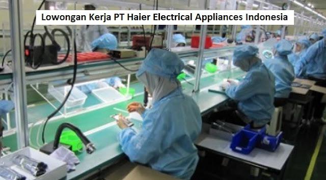 PT. Haier Electrical Appliances Indonesia Buka Lowongan Kerja Bagian Operator Produksi