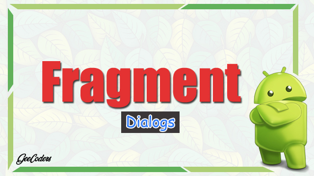 اندرويد ستوديو : كيفية استخدام dialog داخل Fragments ببرنامج Android Studio