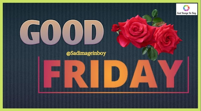 Good Friday Images | happy friday good morning images, good friday images with quotes, friday hd