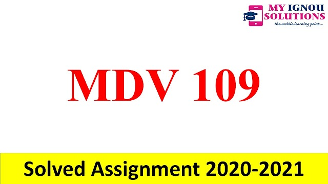 MDV 109  Solved Assignment 2020-21